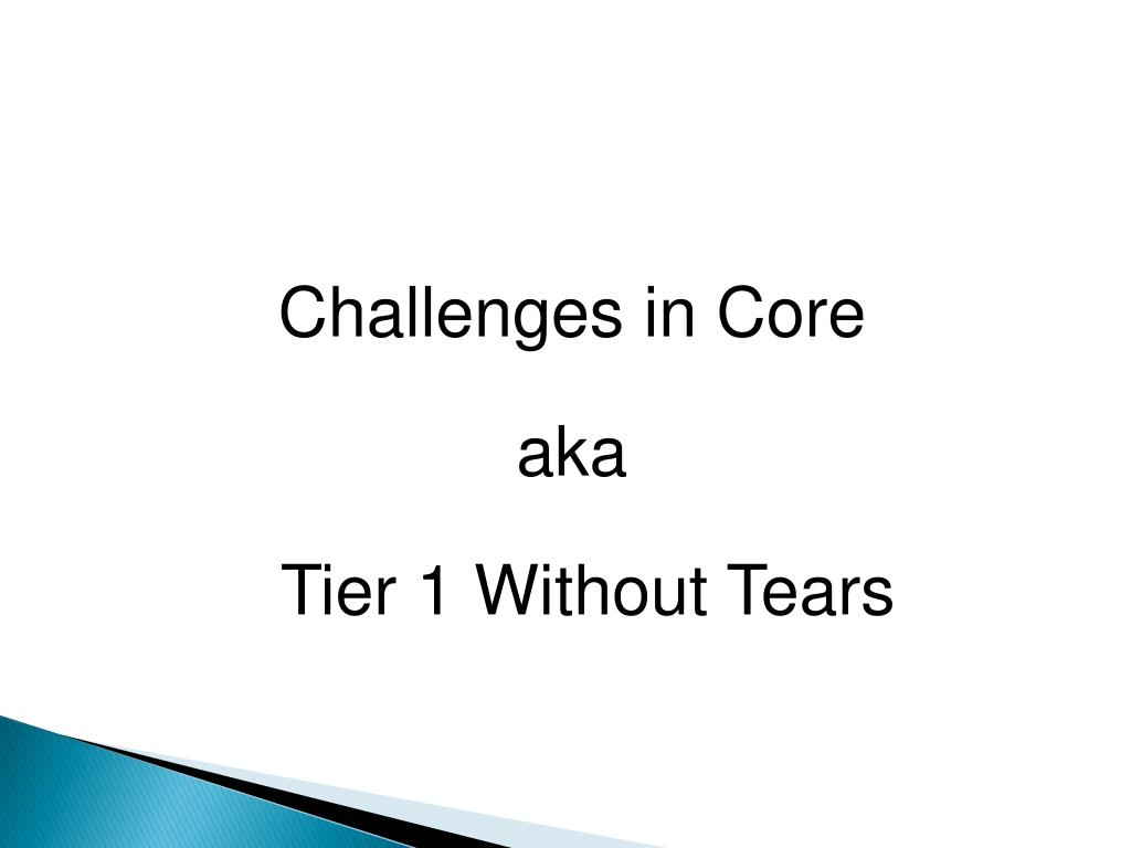 Challenges in Core