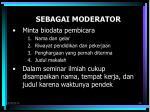 sebagai moderator1