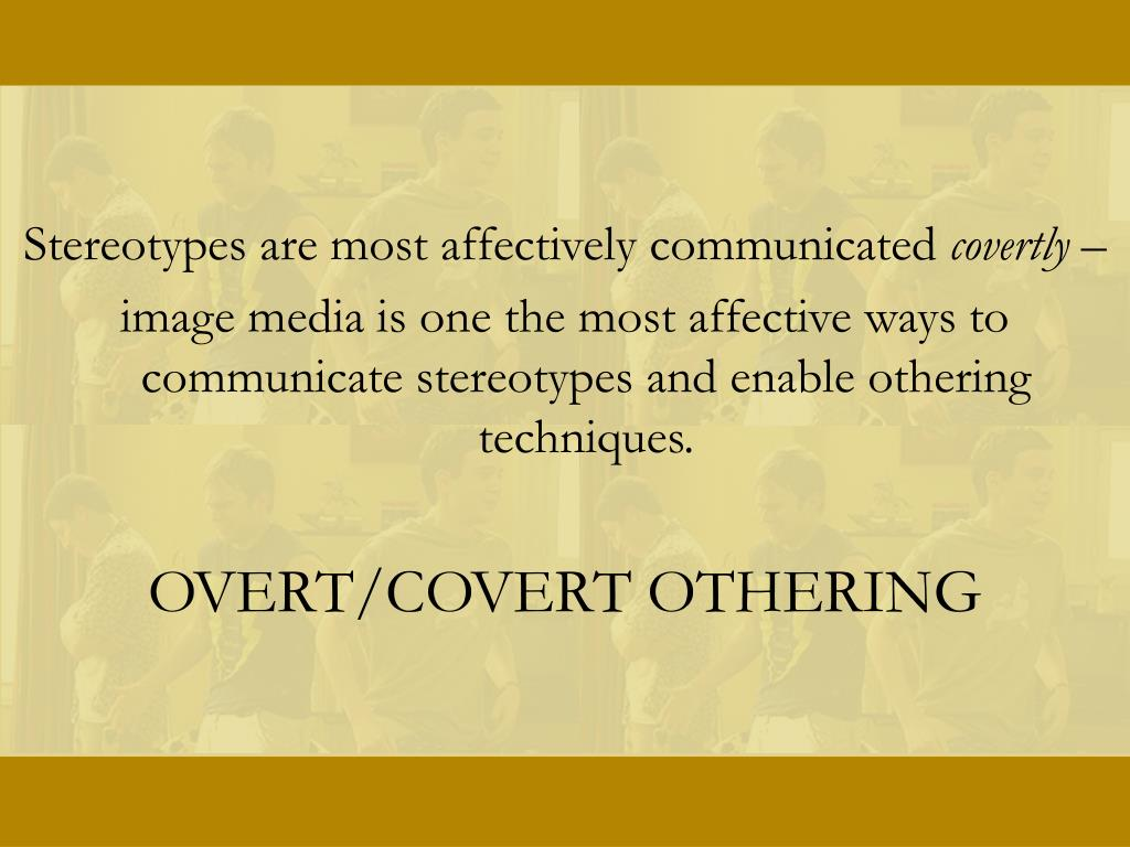 Stereotypes are most affectively communicated