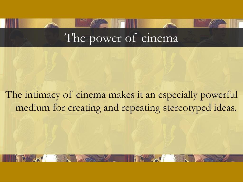 The power of cinema