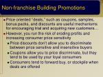 non franchise building promotions