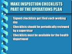 make inspection checklists part of the operations plan