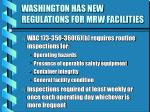 washington has new regulations for mrw facilities