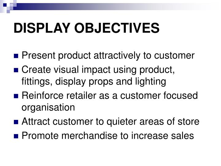 DISPLAY OBJECTIVES