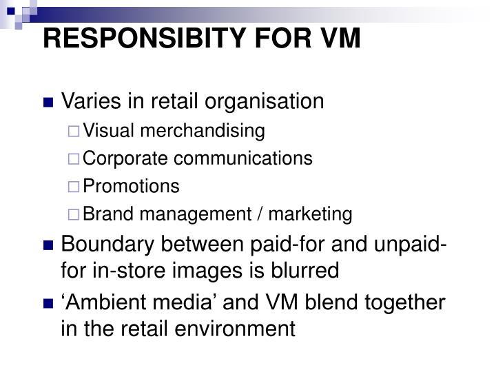 RESPONSIBITY FOR VM