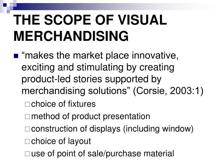 The scope of visual merchandising