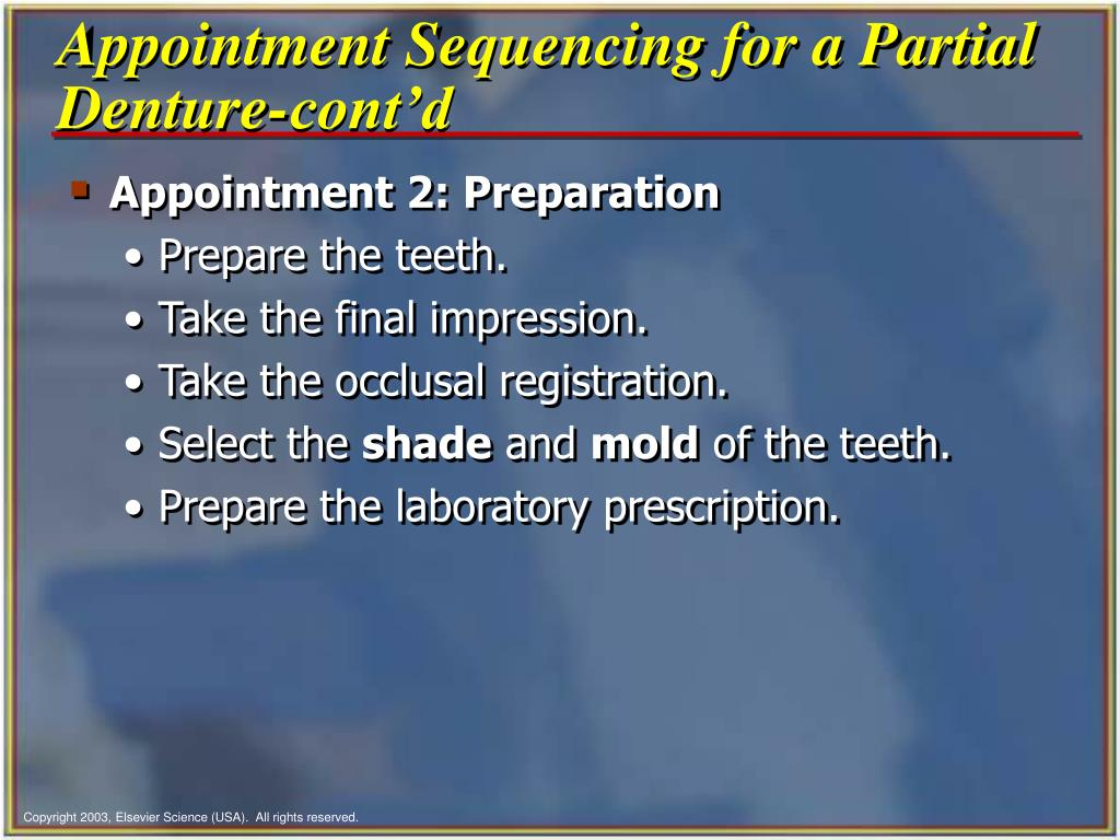 Appointment Sequencing for a Partial Denture-cont'd