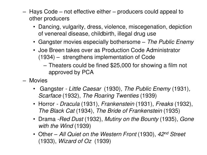 Hays Code – not effective either – producers could appeal to other producers