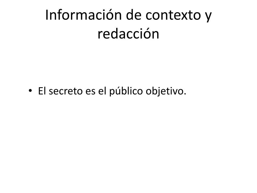 Información de contexto y redacción
