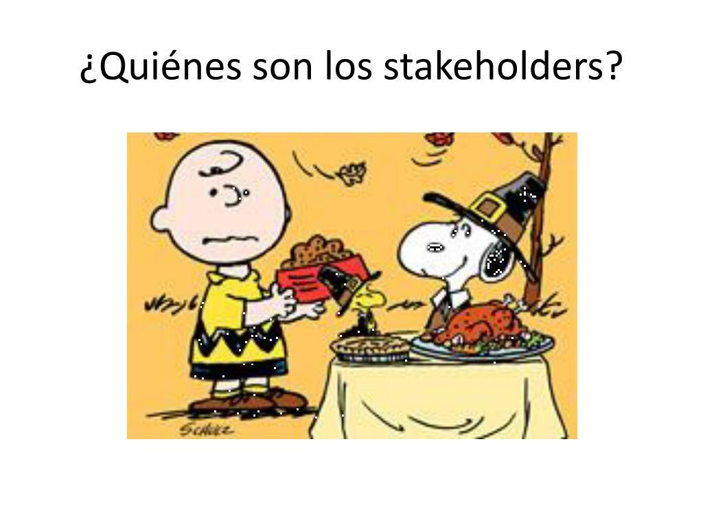 ¿Quiénes son los stakeholders?