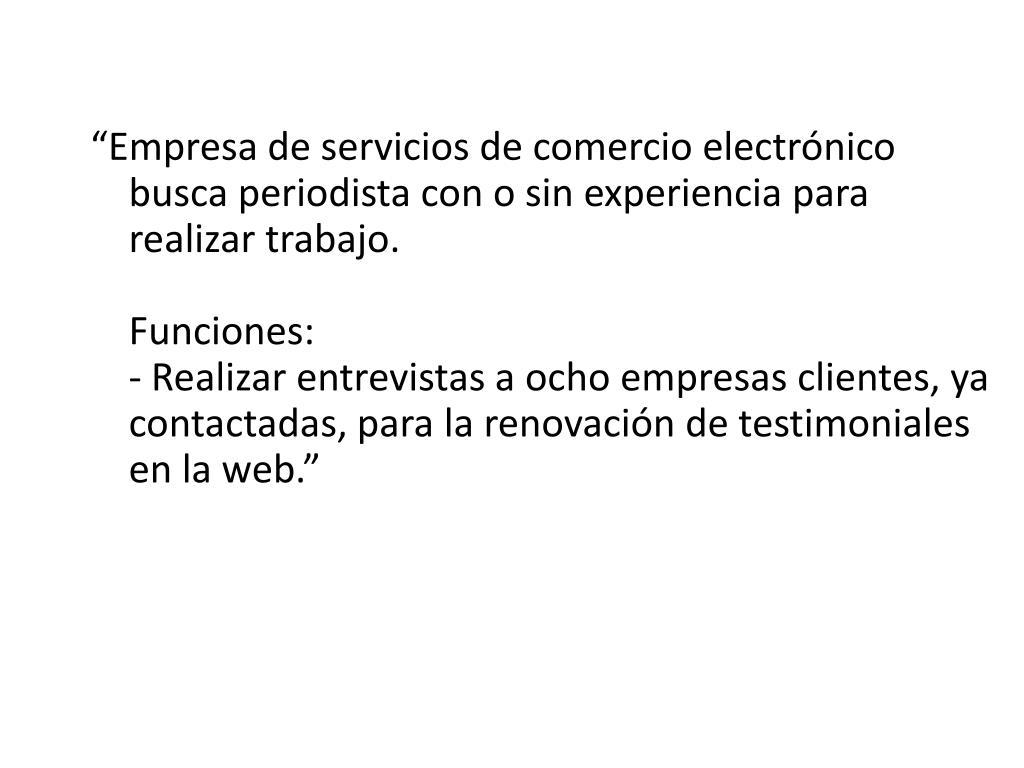 """""""Empresa de servicios de comercio electrónico busca periodista con o sin experiencia para realizar trabajo."""