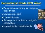 recreational grade gps wins