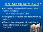 what can you do with gps
