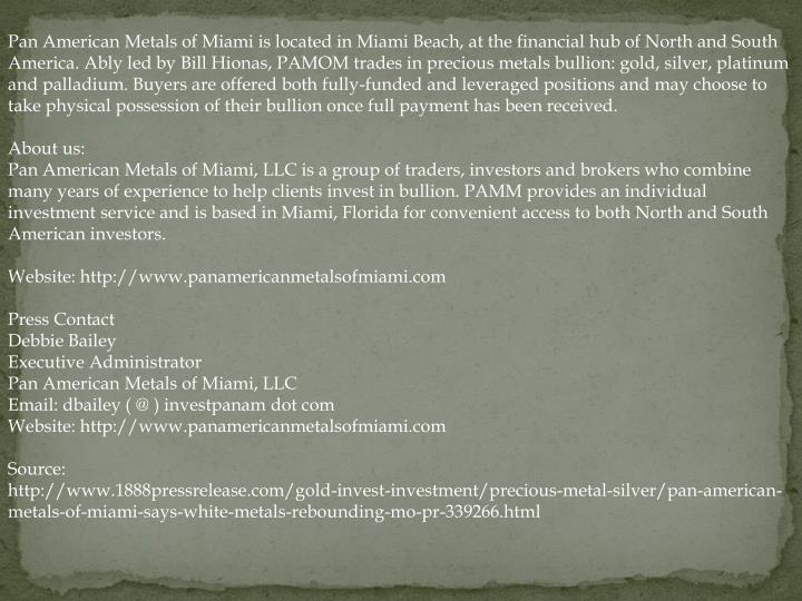 Pan American Metals of Miami is located in Miami Beach, at the financial hub of North and South Amer...