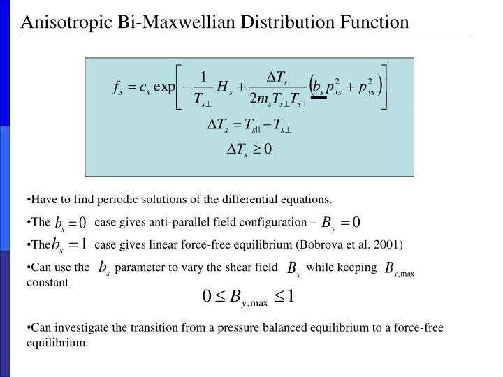 Anisotropic Bi-Maxwellian Distribution Function