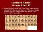 transition metals groups 3 thru 12