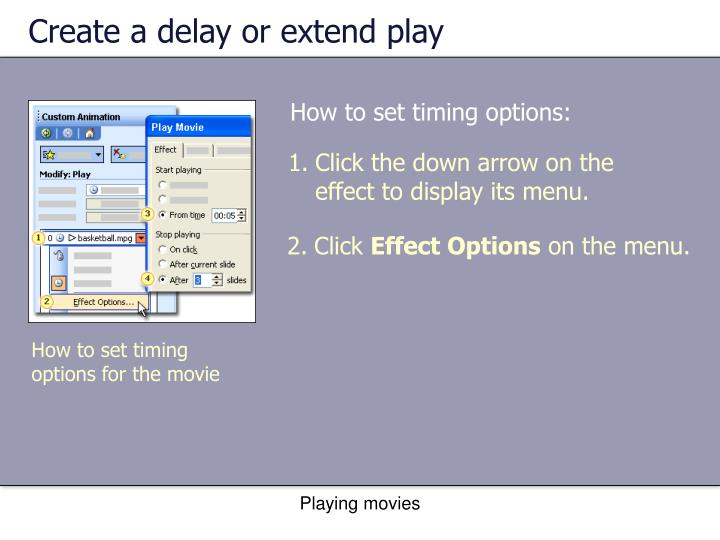 Create a delay or extend play