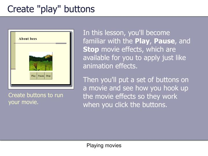 """Create """"play"""" buttons"""