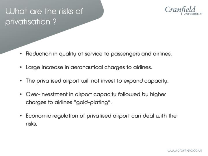 What are the risks of privatisation ?