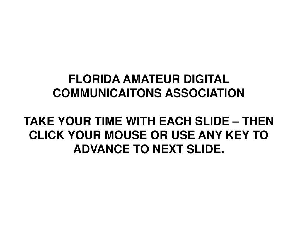 FLORIDA AMATEUR DIGITAL COMMUNICAITONS ASSOCIATION