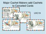 major cachet makers add cachets to canceled cards