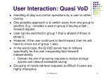 user interaction quasi vod