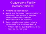 laboratory facility secondary barrier33