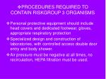 procedures required to contain riskgroup 3 organisms21