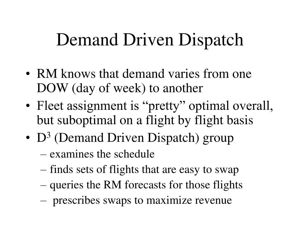 Demand Driven Dispatch