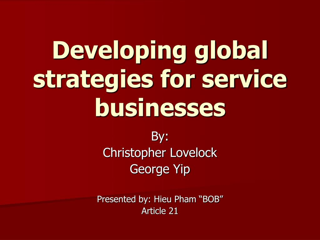 developing global strategies for service businesses l.