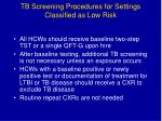 tb screening procedures for settings classified as low risk
