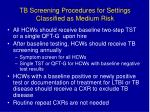 tb screening procedures for settings classified as medium risk