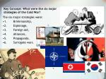 key concept what were the six major strategies of the cold war
