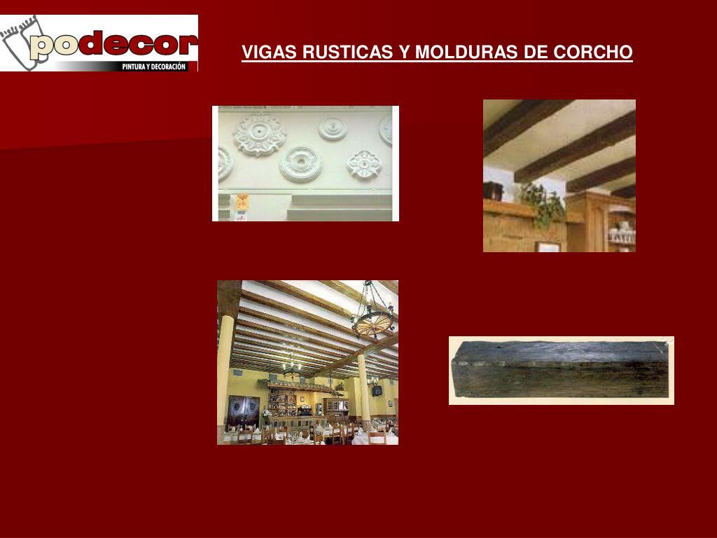 VIGAS RUSTICAS Y MOLDURAS DE CORCHO