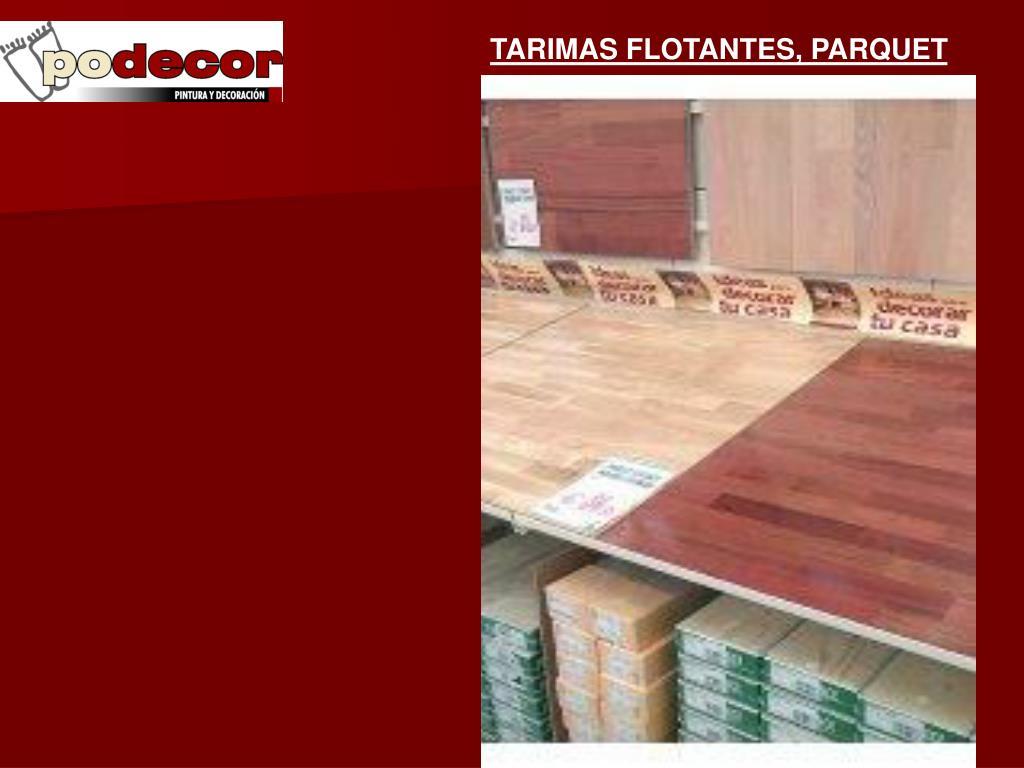 TARIMAS FLOTANTES, PARQUET