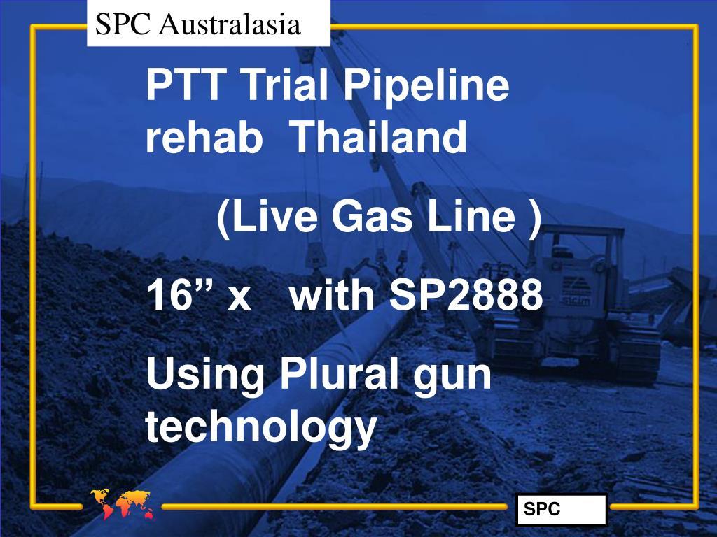 PTT Trial Pipeline rehab  Thailand