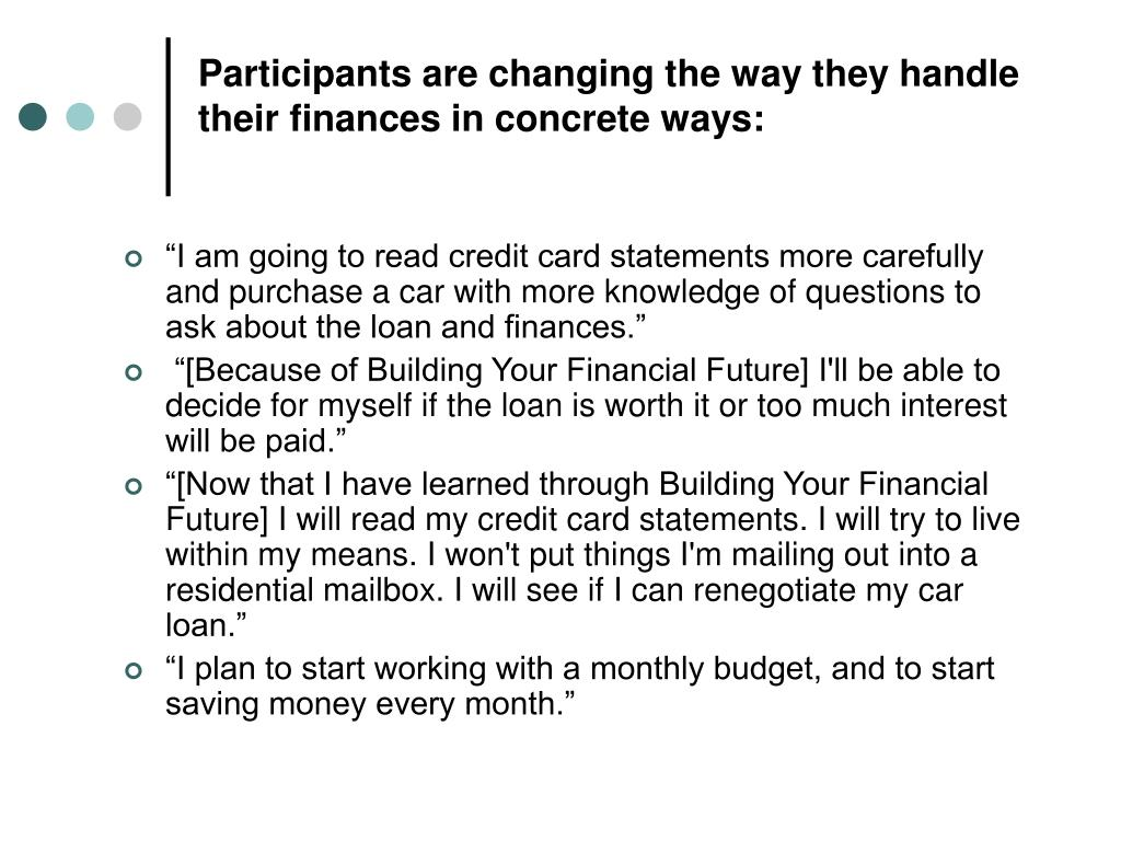 Participants are changing the way they handle their finances in concrete ways: