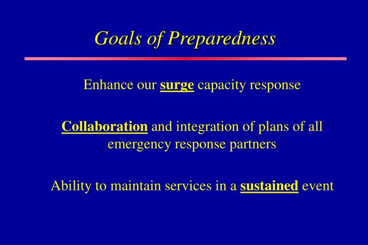 Goals of preparedness