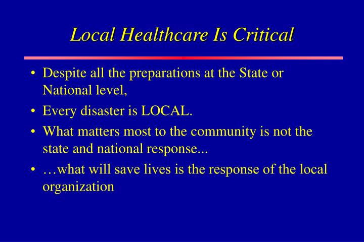 Local Healthcare Is Critical