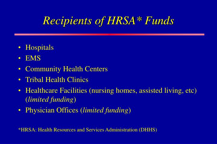 Recipients of HRSA* Funds