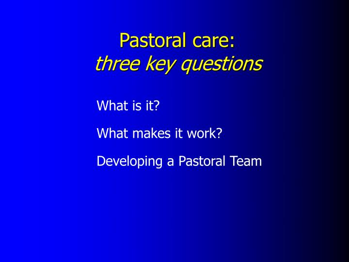 Pastoral care three key questions