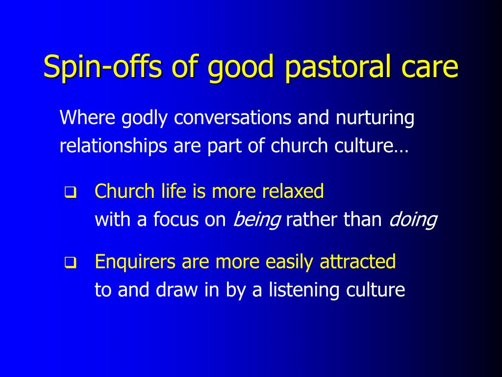 Spin-offs of good pastoral care
