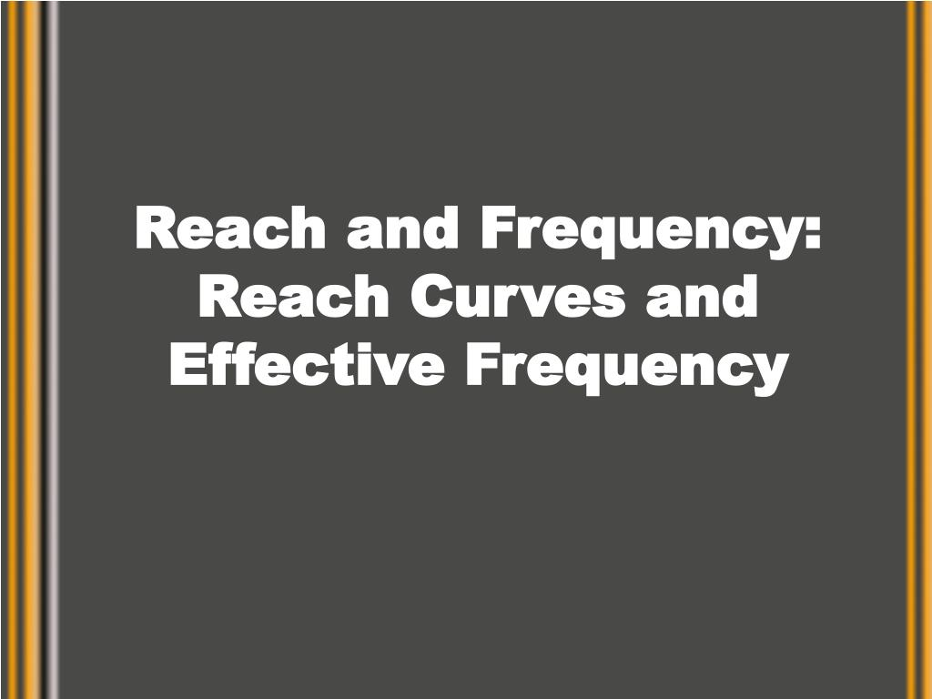 reach and frequency reach curves and effective frequency l.