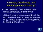 cleaning disinfecting and sterilizing patient rooms 1