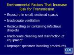 environmental factors that increase risk for transmission