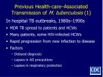 previous health care associated transmission of m tuberculosis 1