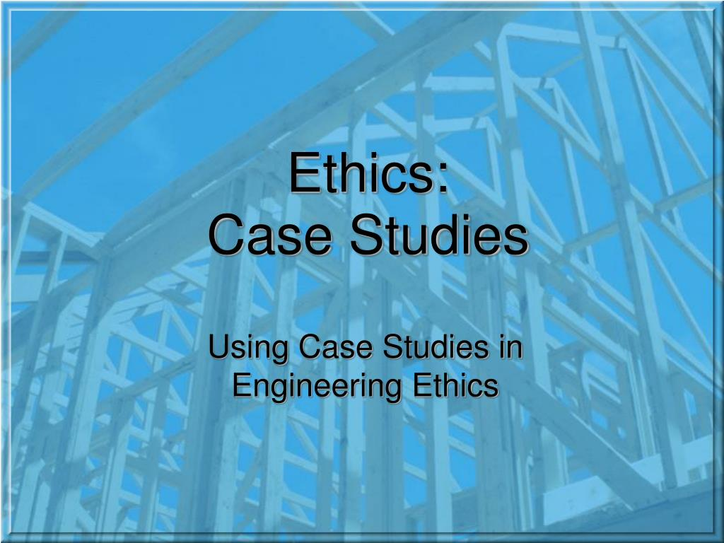 ethics case studies l.