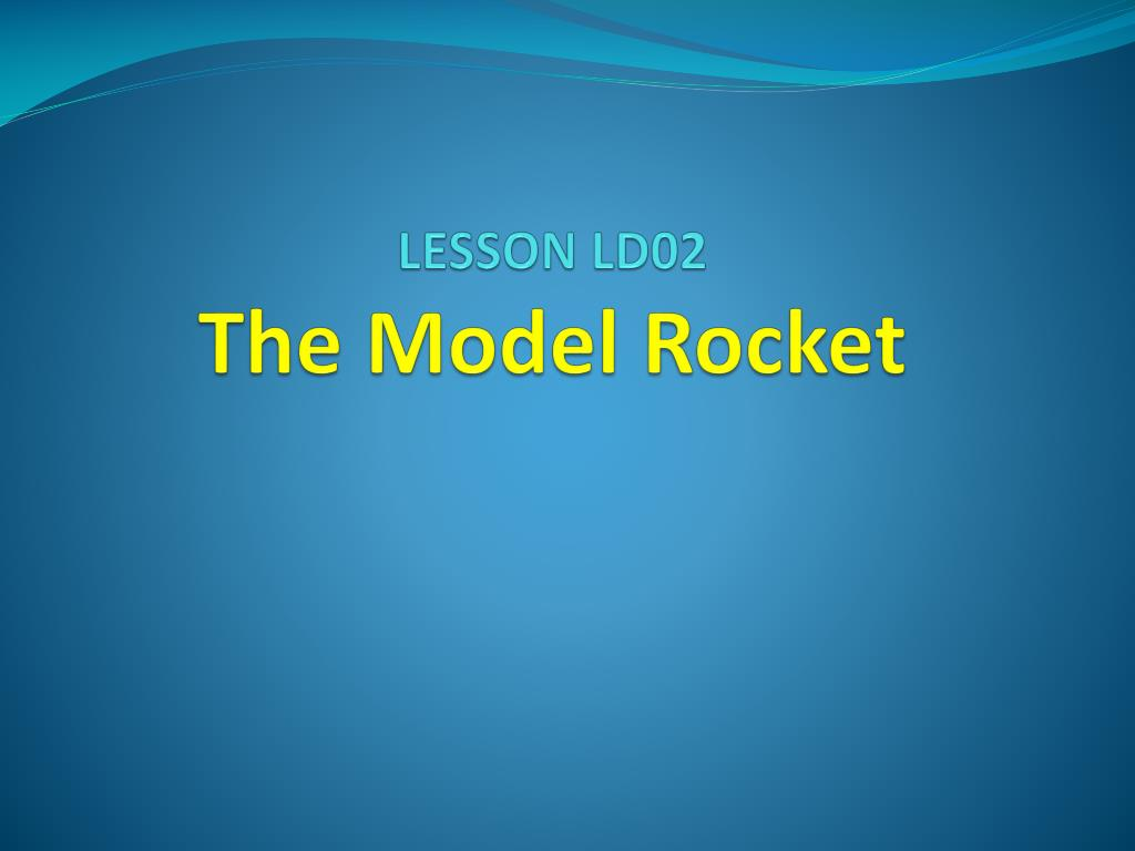 lesson ld02 the model rocket l.