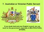 7 australian or victorian public servant