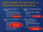 case studies as the result of software code quality issue